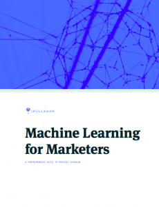 Machine learning for marketers guide
